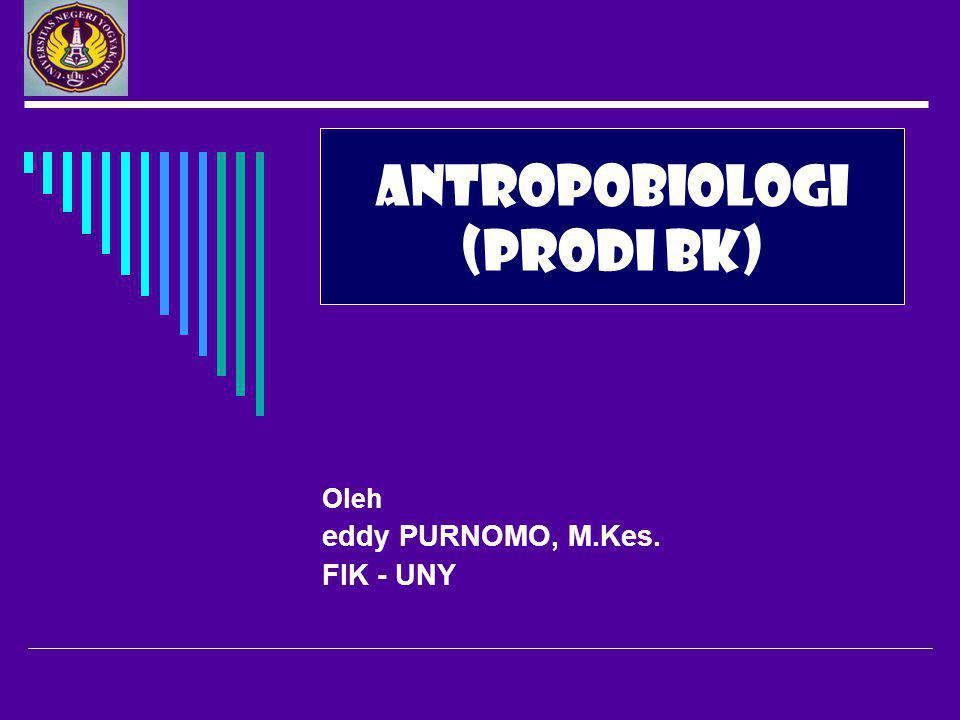 ANTROPOBIOLOGI (PRODI BK)