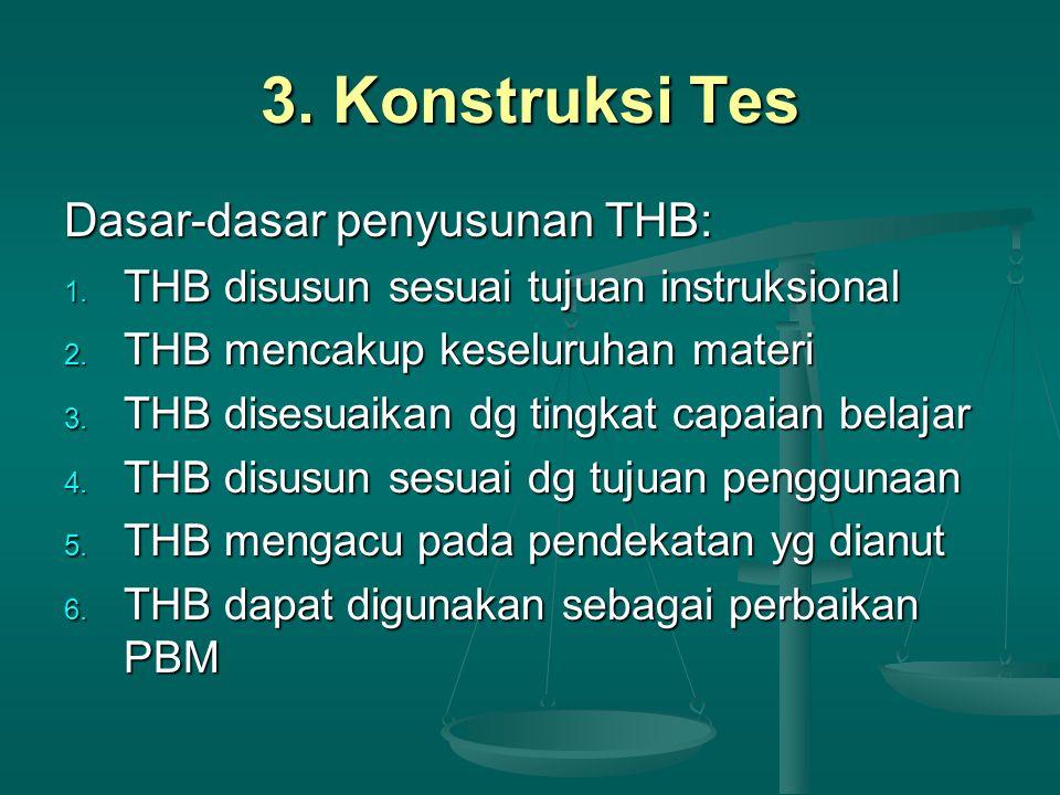 3. Konstruksi Tes Dasar-dasar penyusunan THB: