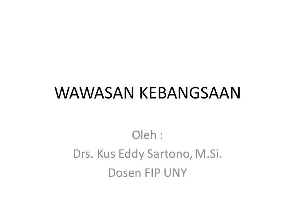 Oleh : Drs. Kus Eddy Sartono, M.Si. Dosen FIP UNY