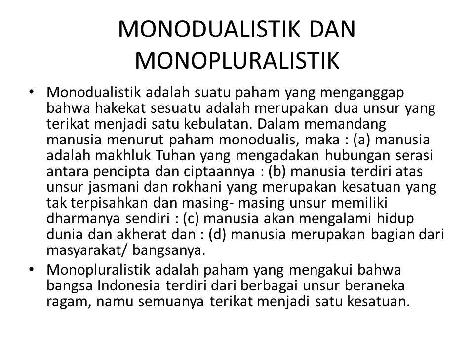 MONODUALISTIK DAN MONOPLURALISTIK