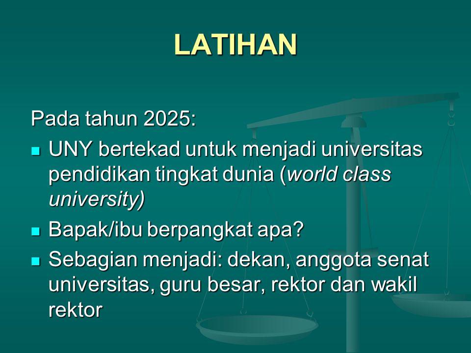LATIHAN Pada tahun 2025: UNY bertekad untuk menjadi universitas pendidikan tingkat dunia (world class university)