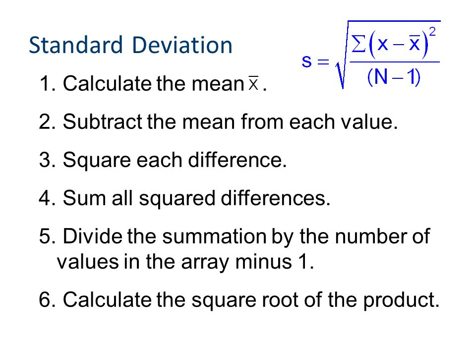 Standard Deviation Calculate the mean .