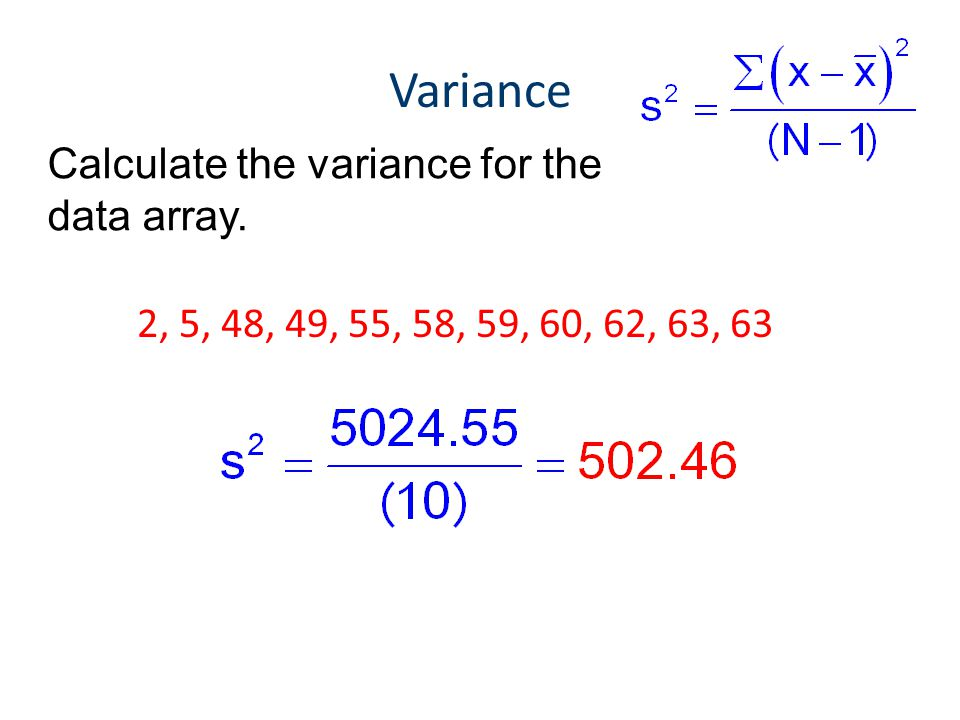 Variance Calculate the variance for the data array.