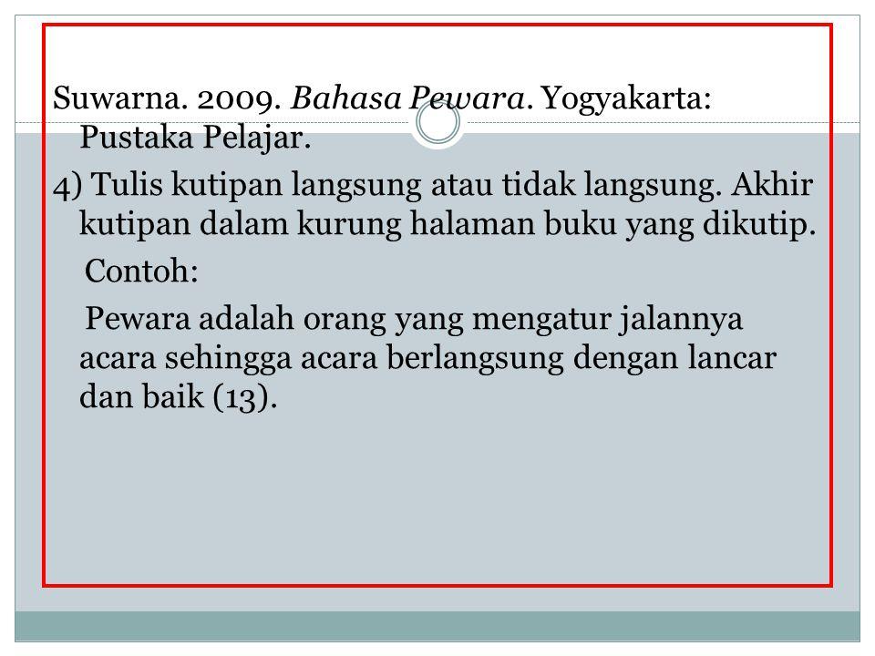 Suwarna. 2009. Bahasa Pewara. Yogyakarta: Pustaka Pelajar