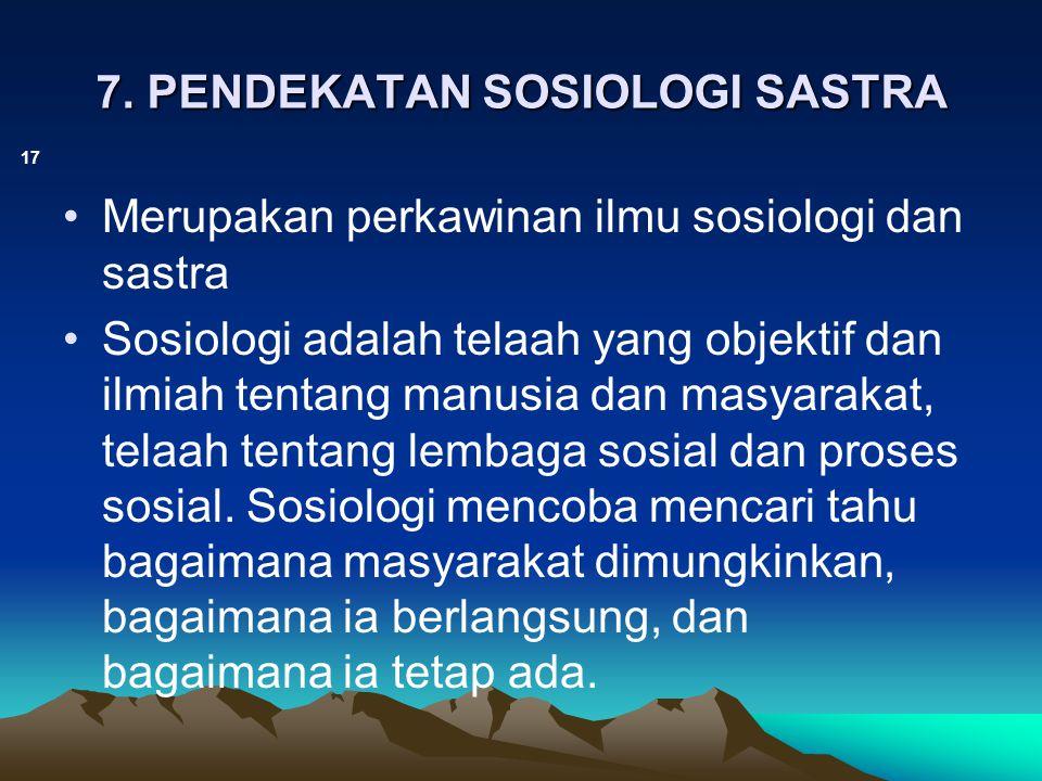 7. PENDEKATAN SOSIOLOGI SASTRA