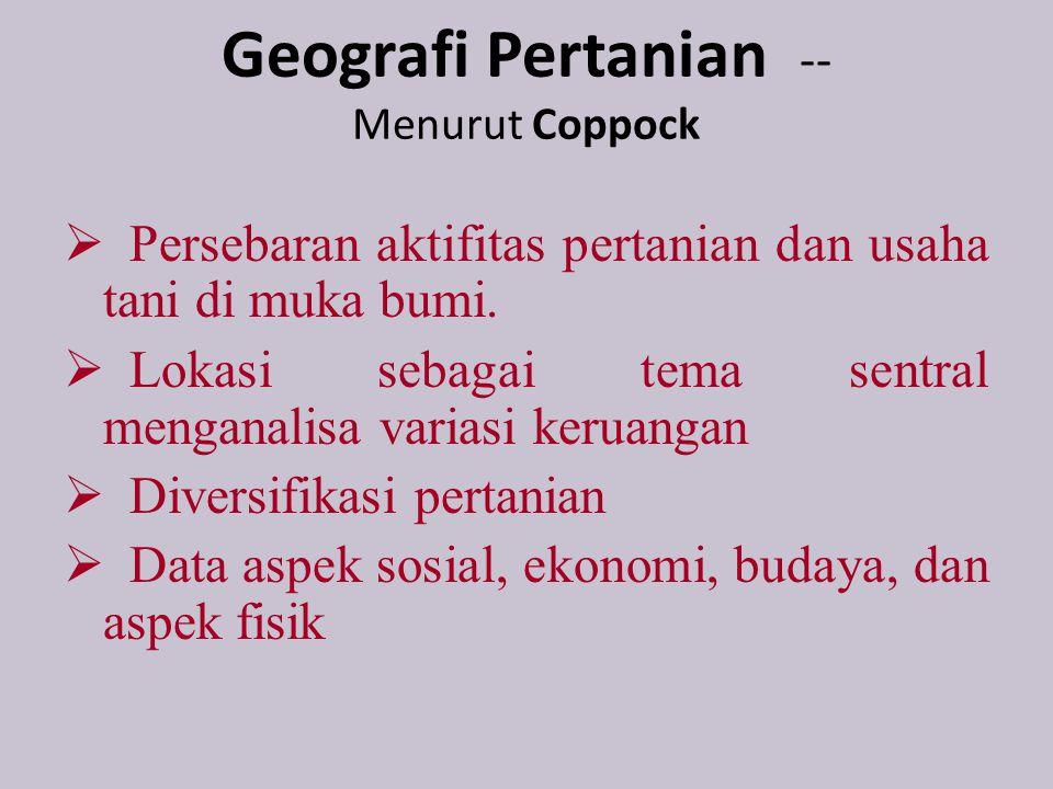 Geografi Pertanian -- Menurut Coppock