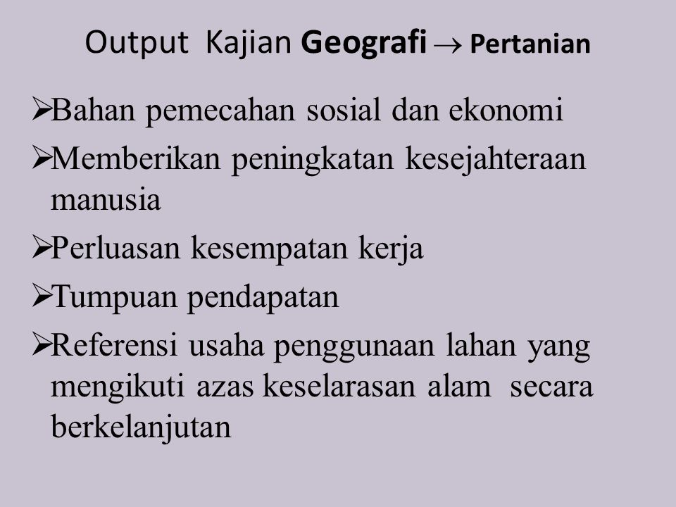 Output Kajian Geografi  Pertanian
