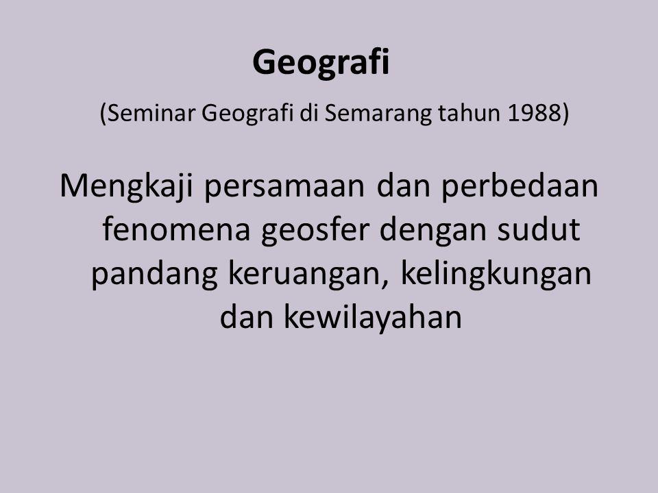 Geografi (Seminar Geografi di Semarang tahun 1988)