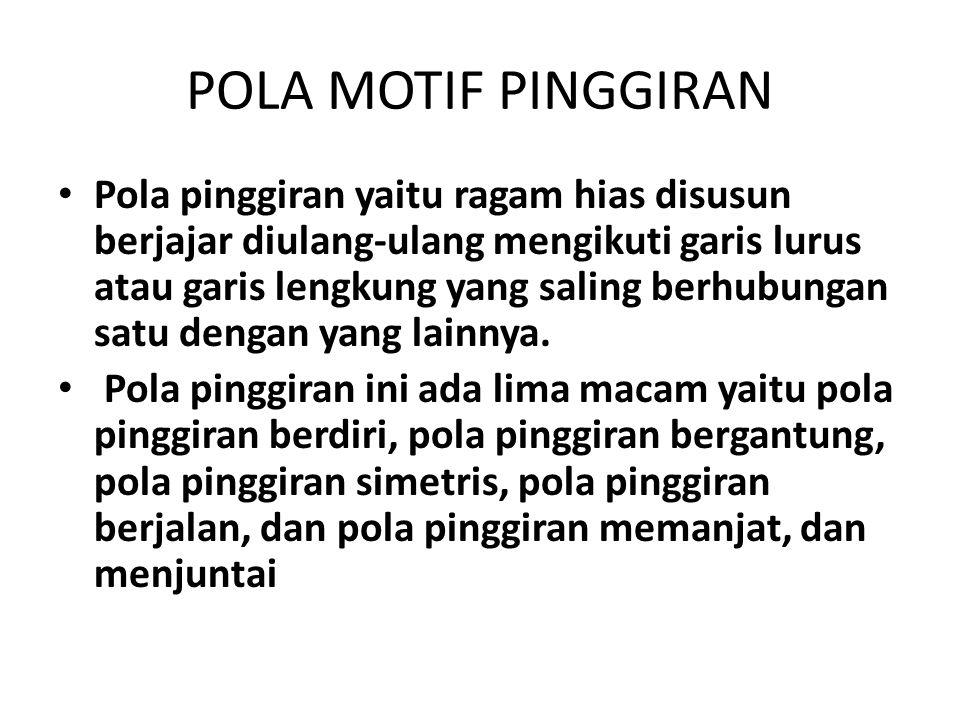 POLA MOTIF PINGGIRAN