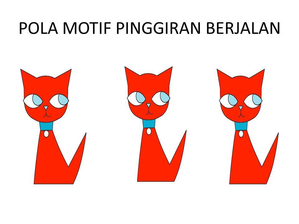 POLA MOTIF PINGGIRAN BERJALAN