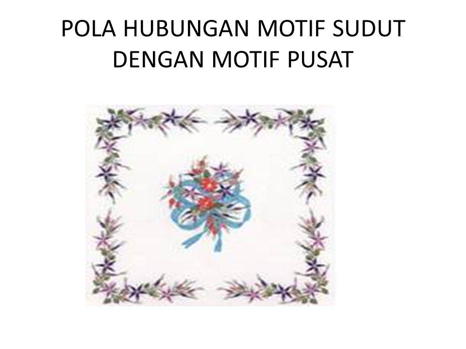 POLA HUBUNGAN MOTIF SUDUT DENGAN MOTIF PUSAT