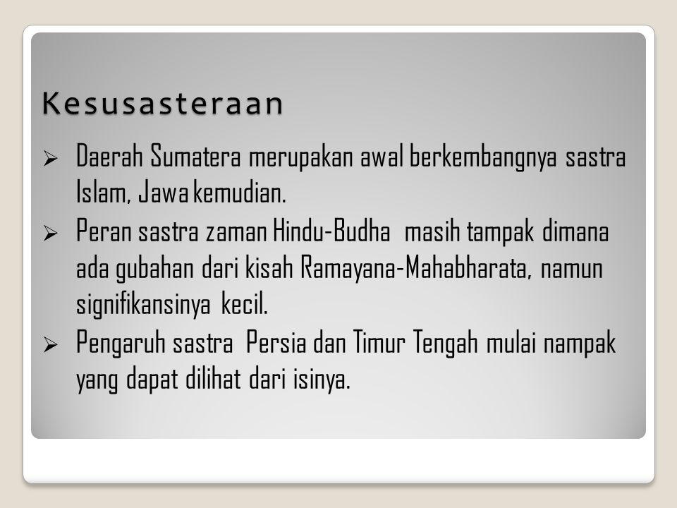 Kesusasteraan Daerah Sumatera merupakan awal berkembangnya sastra Islam, Jawa kemudian.