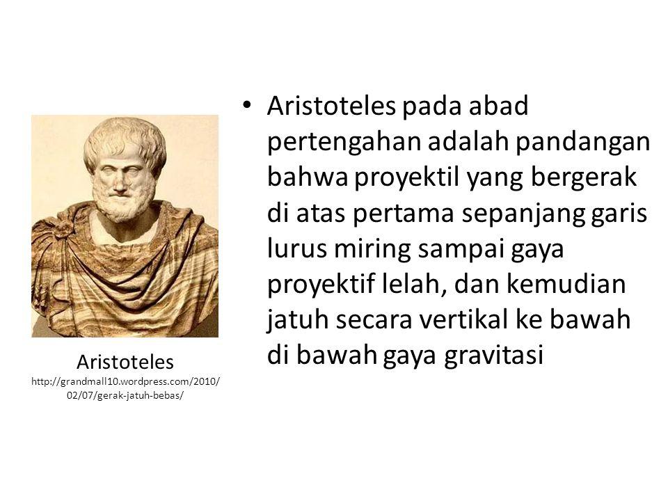 Aristoteles pada abad pertengahan adalah pandangan bahwa proyektil yang bergerak di atas pertama sepanjang garis lurus miring sampai gaya proyektif lelah, dan kemudian jatuh secara vertikal ke bawah di bawah gaya gravitasi