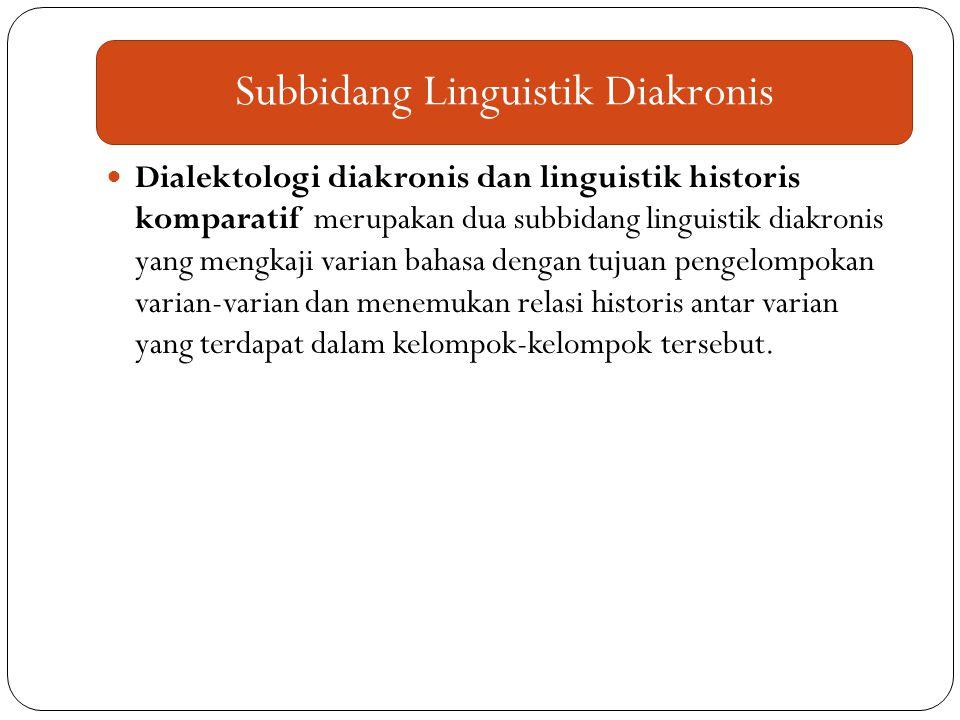 Subbidang Linguistik Diakronis