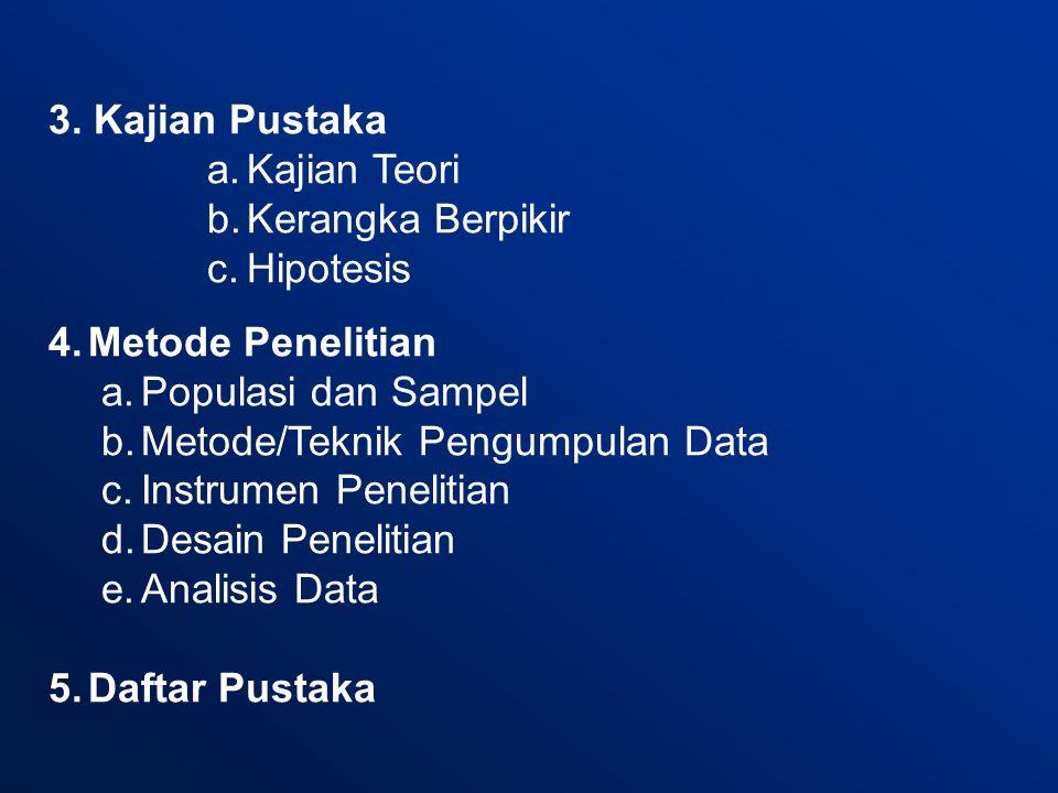 3. Kajian Pustaka Kajian Teori. Kerangka Berpikir. Hipotesis. Metode Penelitian. Populasi dan Sampel.