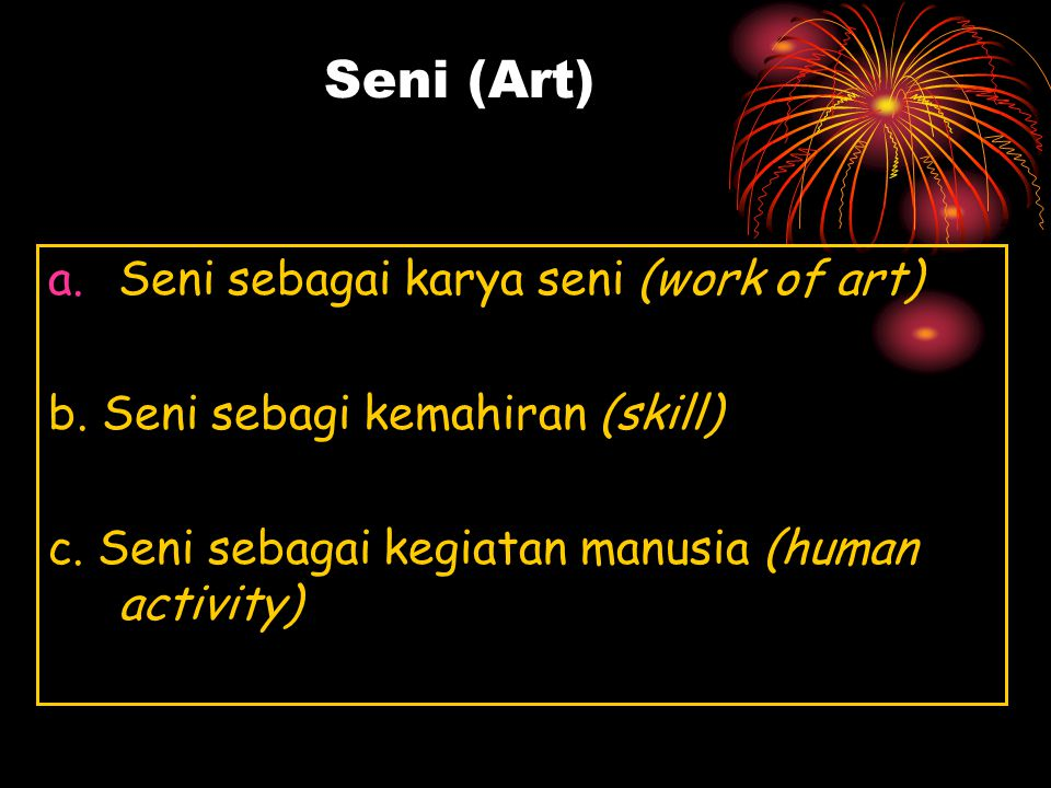 Seni (Art) Seni sebagai karya seni (work of art)