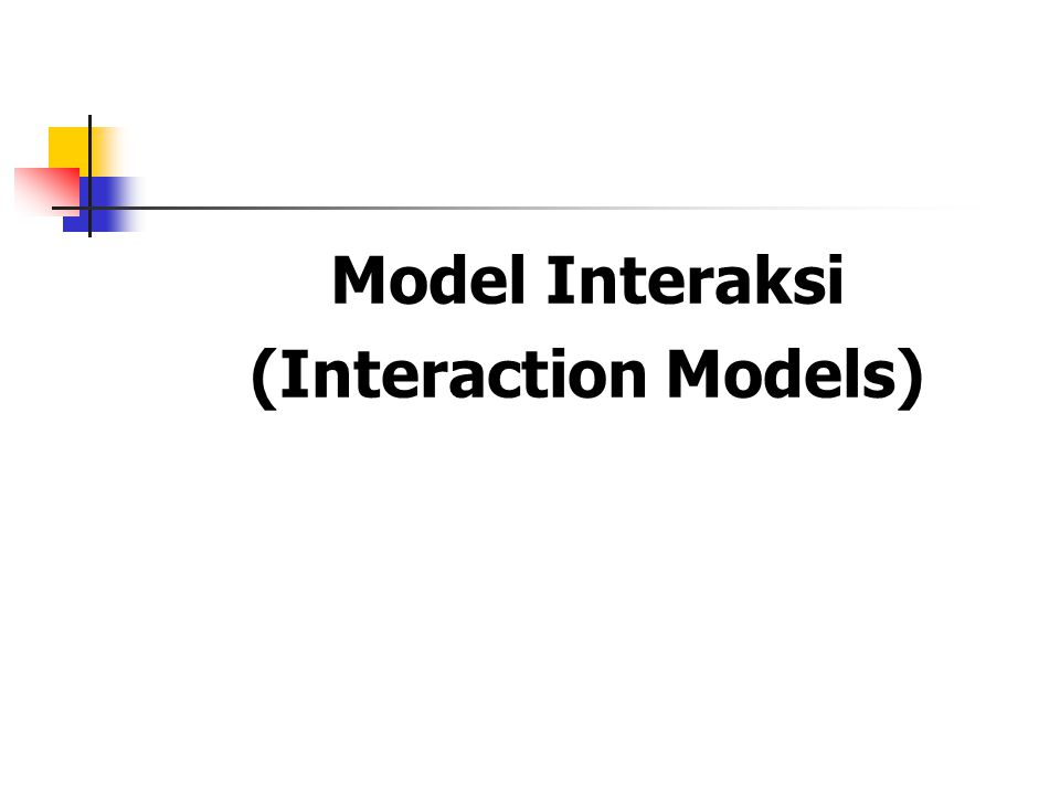 Model Interaksi (Interaction Models)