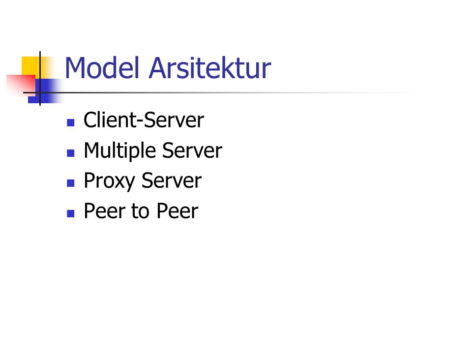 Model Arsitektur Client-Server Multiple Server Proxy Server