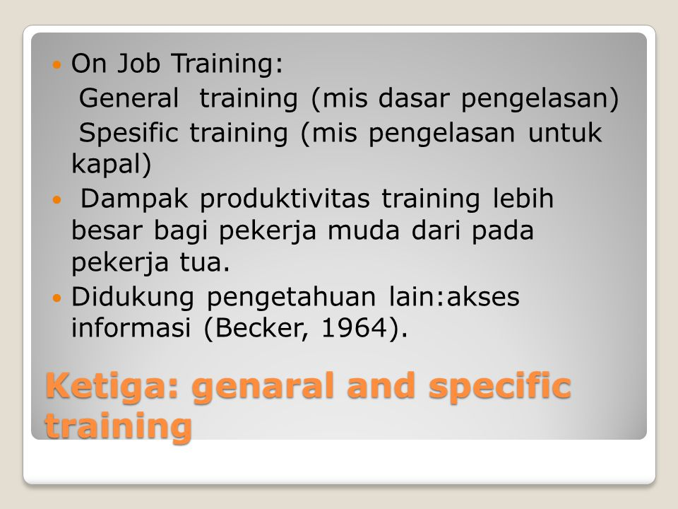 Ketiga: genaral and specific training