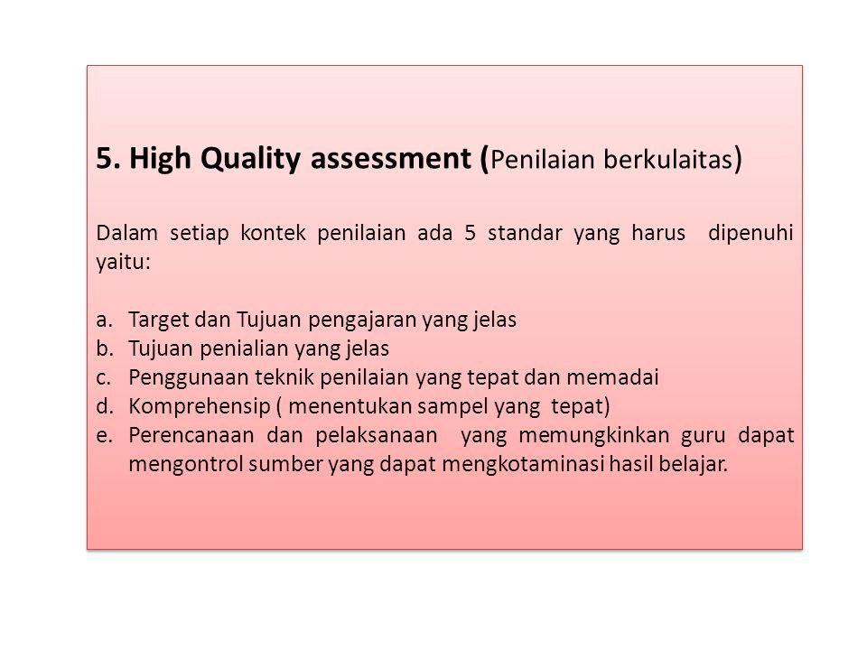 5. High Quality assessment (Penilaian berkulaitas)