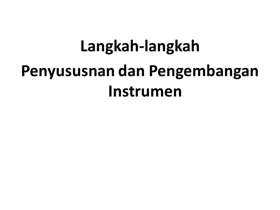 Langkah-langkah Penyususnan dan Pengembangan Instrumen