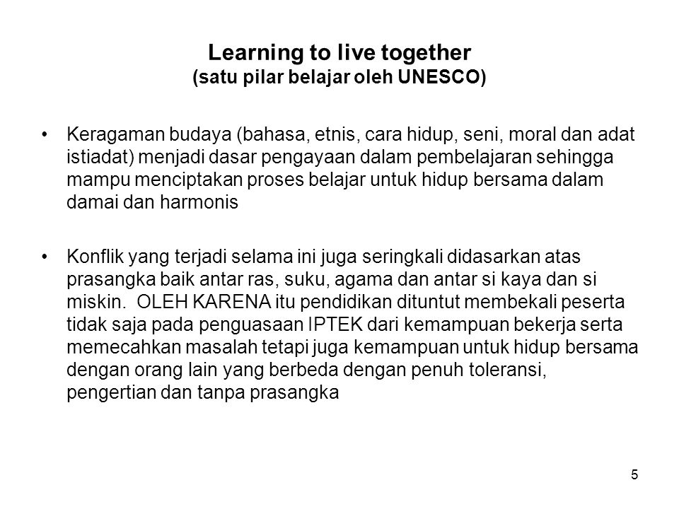 Learning to live together (satu pilar belajar oleh UNESCO)