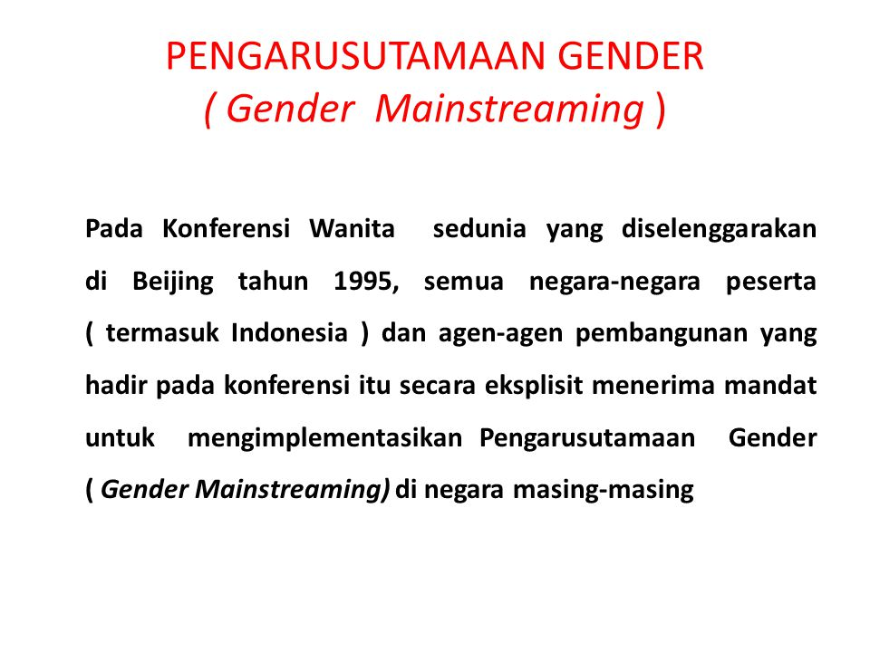 PENGARUSUTAMAAN GENDER ( Gender Mainstreaming )