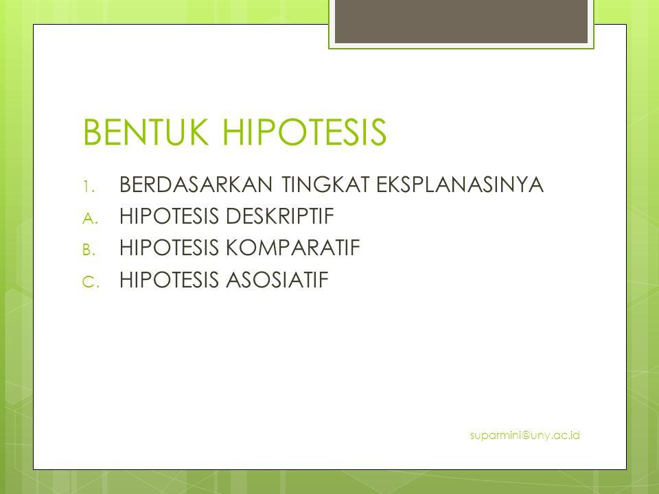 BENTUK HIPOTESIS BERDASARKAN TINGKAT EKSPLANASINYA