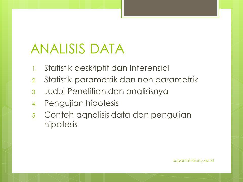 ANALISIS DATA Statistik deskriptif dan Inferensial
