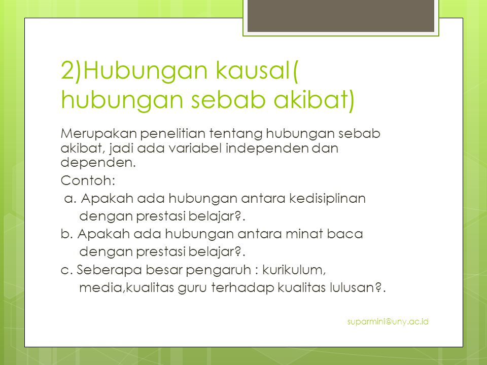 2)Hubungan kausal( hubungan sebab akibat)