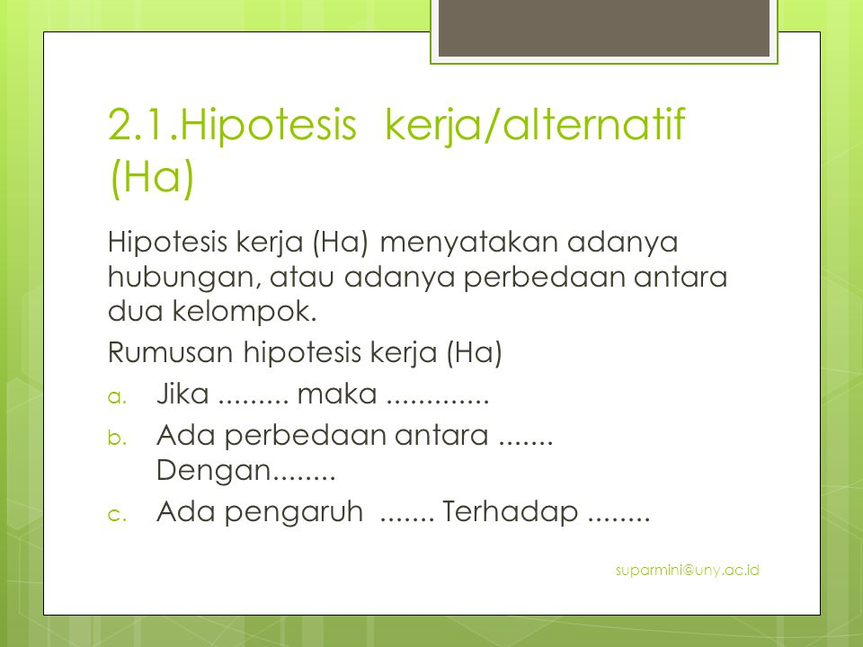 2.1.Hipotesis kerja/alternatif (Ha)
