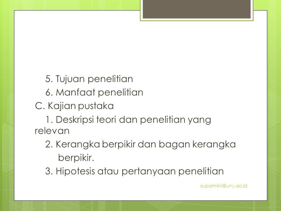 5. Tujuan penelitian 6. Manfaat penelitian C. Kajian pustaka 1