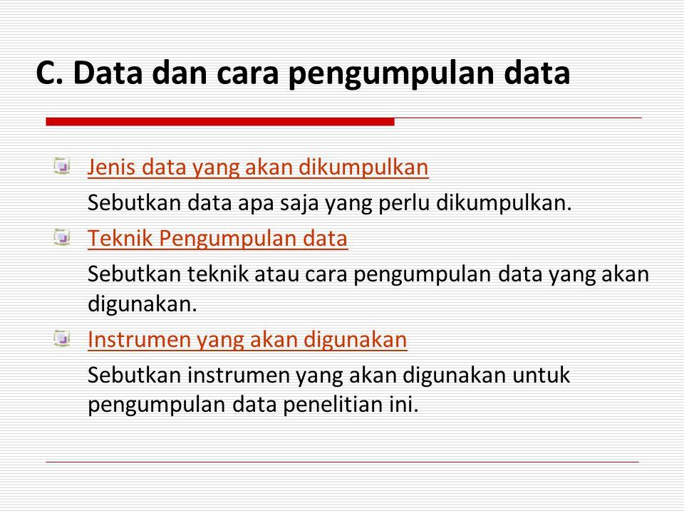 C. Data dan cara pengumpulan data
