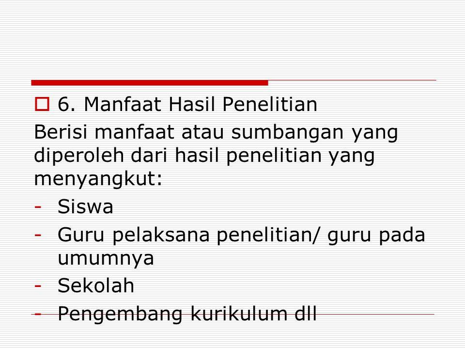 6. Manfaat Hasil Penelitian