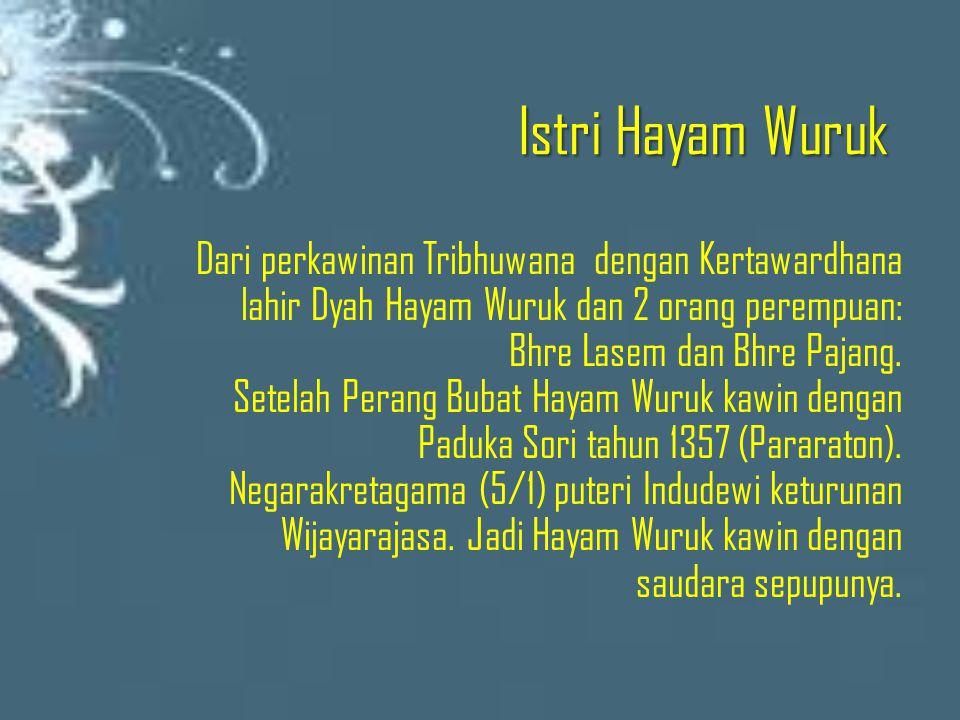 Istri Hayam Wuruk Dari perkawinan Tribhuwana dengan Kertawardhana lahir Dyah Hayam Wuruk dan 2 orang perempuan: Bhre Lasem dan Bhre Pajang.