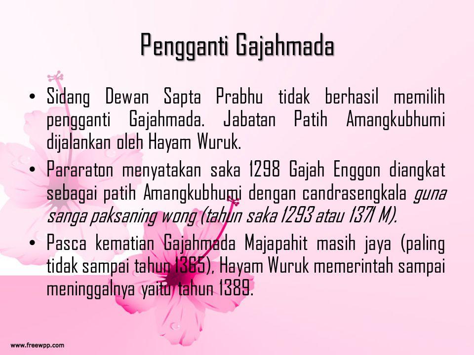 Pengganti Gajahmada Sidang Dewan Sapta Prabhu tidak berhasil memilih pengganti Gajahmada. Jabatan Patih Amangkubhumi dijalankan oleh Hayam Wuruk.