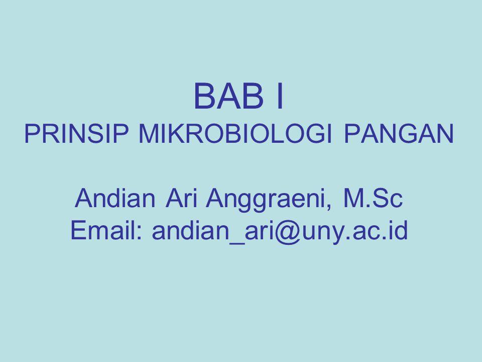 BAB I PRINSIP MIKROBIOLOGI PANGAN Andian Ari Anggraeni, M