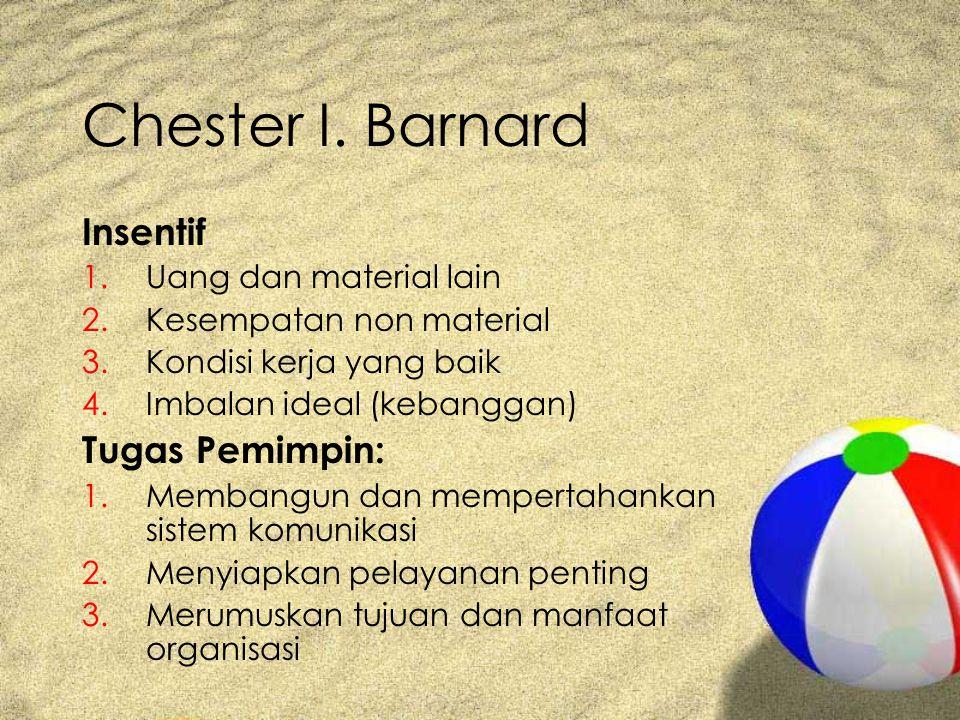 Chester I. Barnard Insentif Tugas Pemimpin: Uang dan material lain