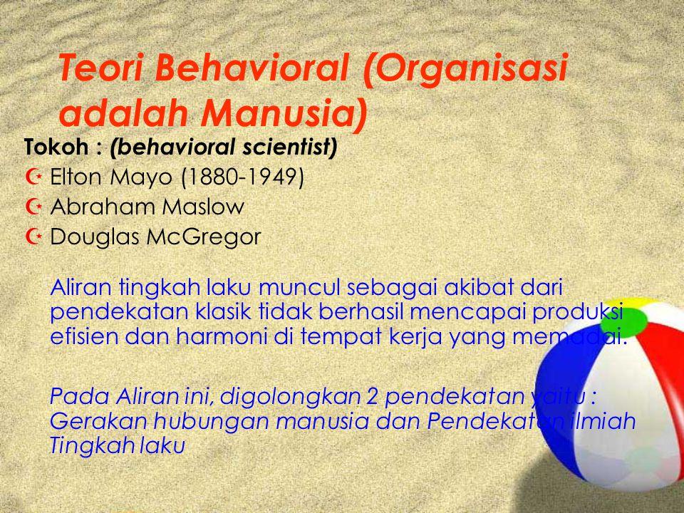 Teori Behavioral (Organisasi adalah Manusia)