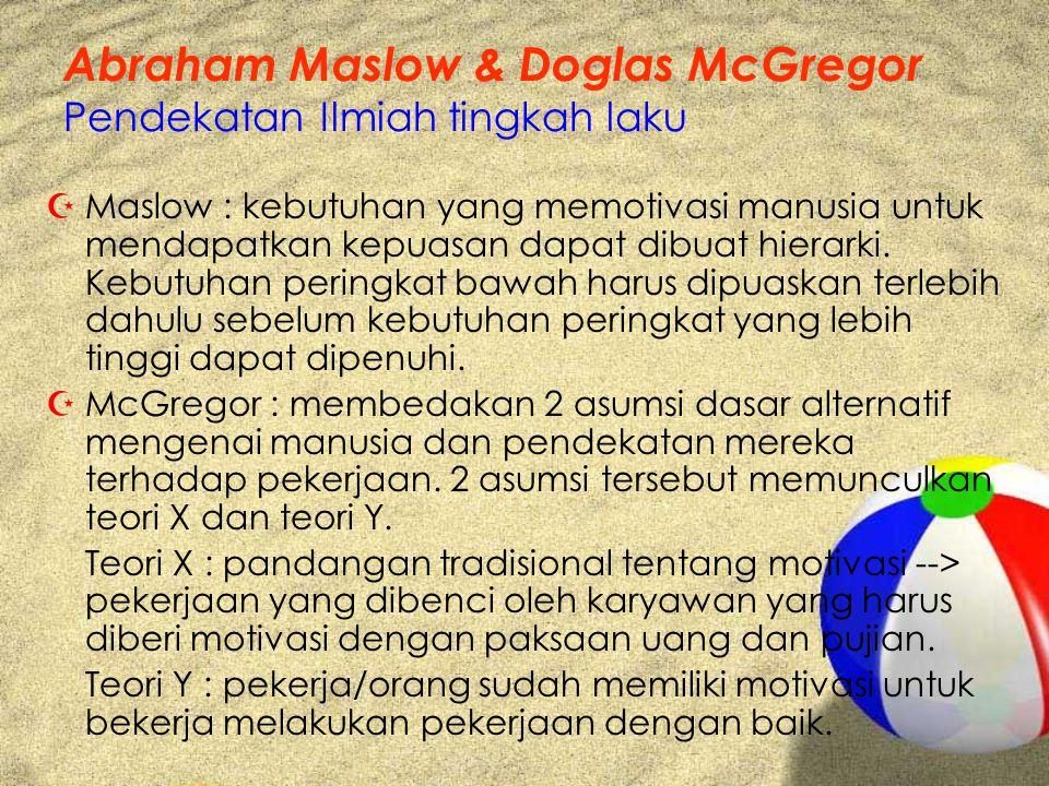 Abraham Maslow & Doglas McGregor Pendekatan Ilmiah tingkah laku