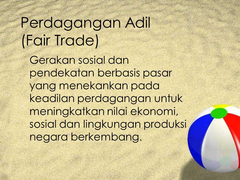 Perdagangan Adil (Fair Trade)