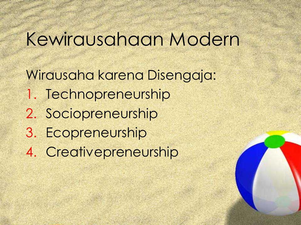 Kewirausahaan Modern Wirausaha karena Disengaja: Technopreneurship