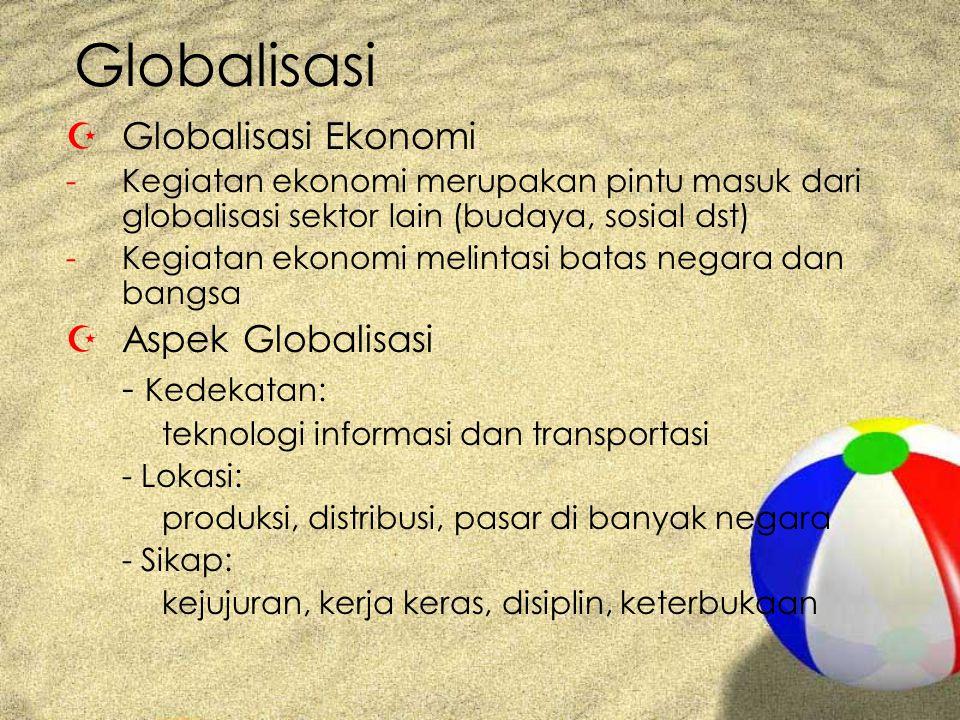 Globalisasi Globalisasi Ekonomi Aspek Globalisasi - Kedekatan: