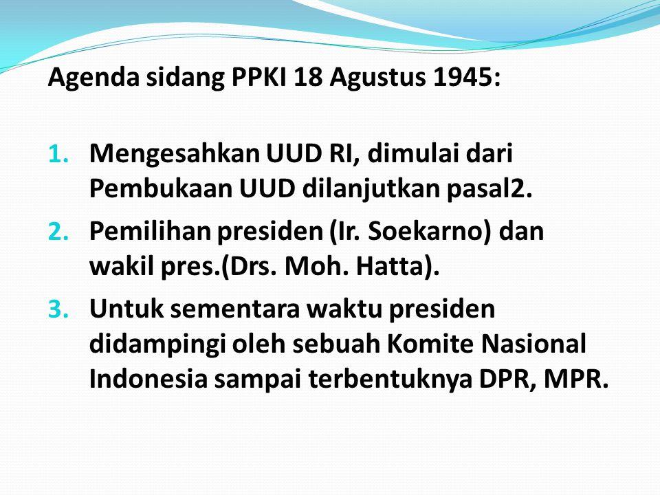 Agenda sidang PPKI 18 Agustus 1945: