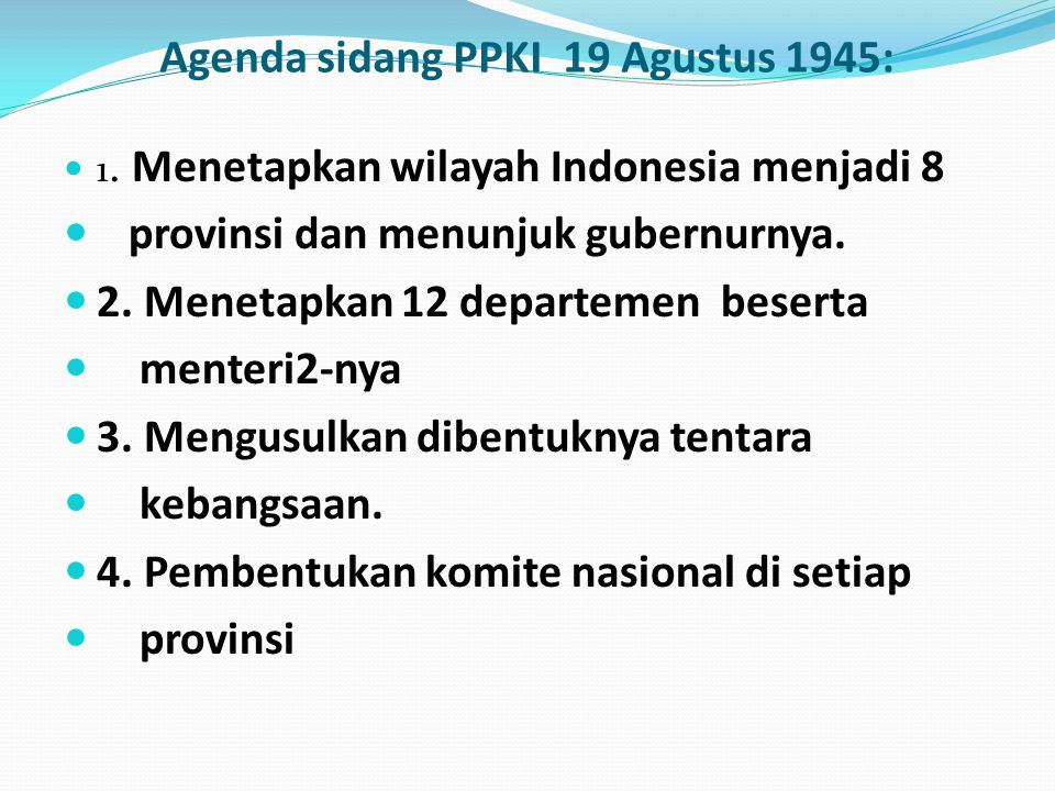 Agenda sidang PPKI 19 Agustus 1945: