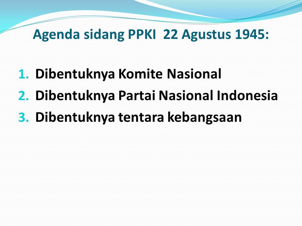 Agenda sidang PPKI 22 Agustus 1945: