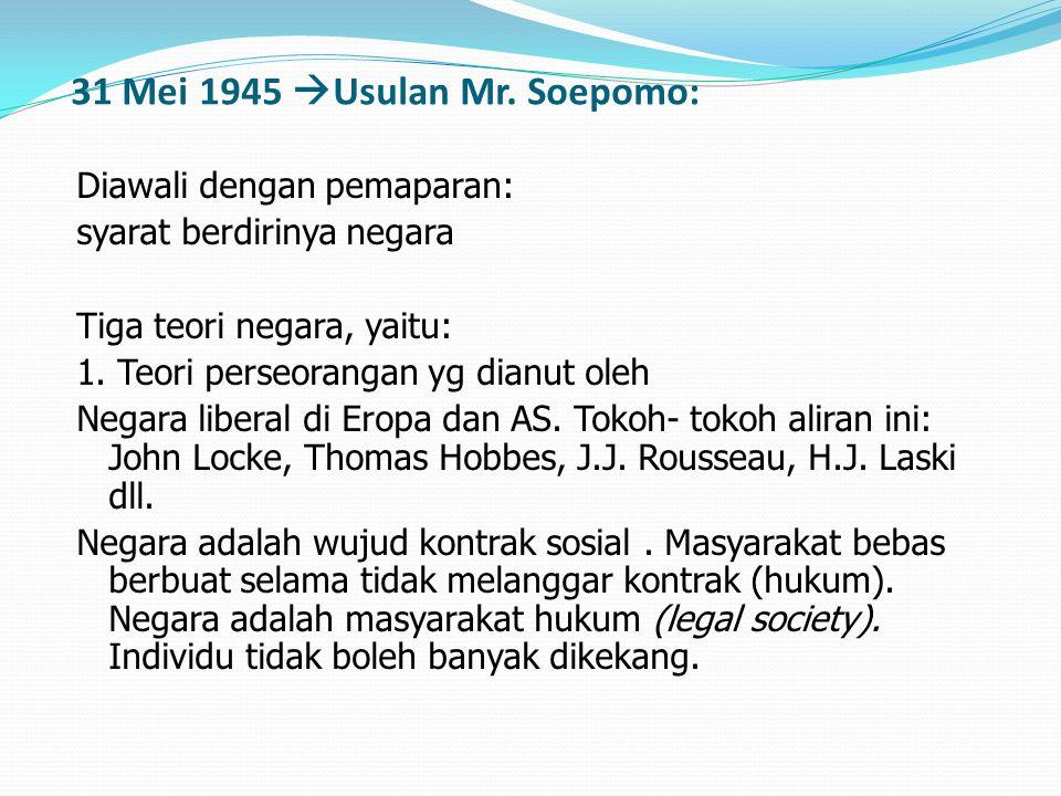 31 Mei 1945 Usulan Mr. Soepomo:
