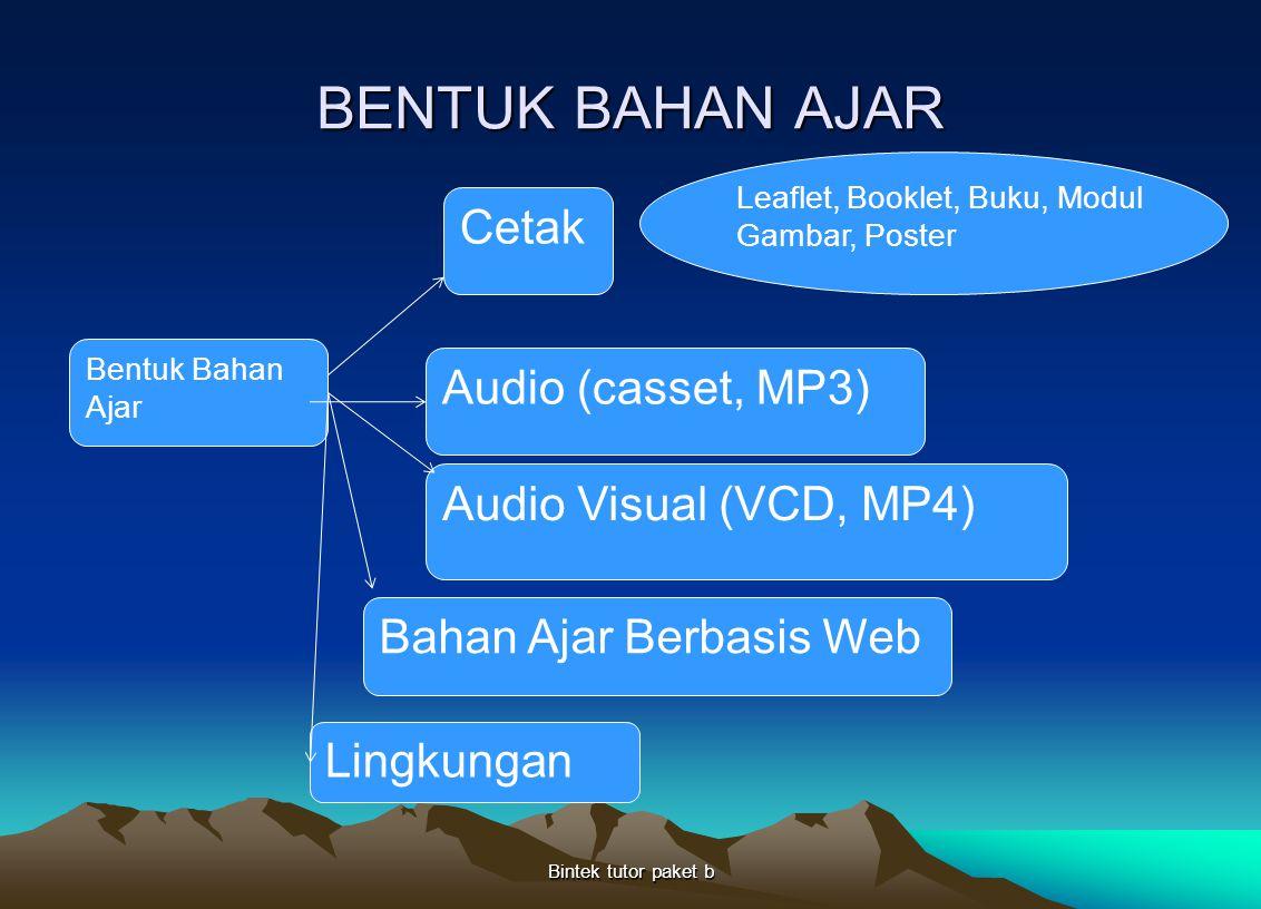 BENTUK BAHAN AJAR Cetak Audio (casset, MP3) Audio Visual (VCD, MP4)