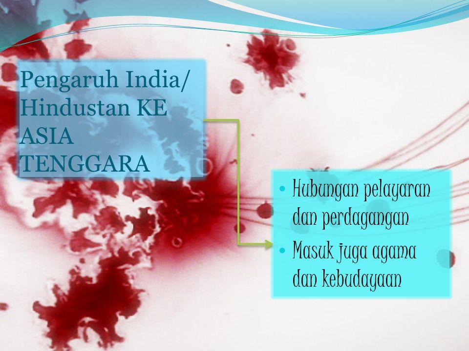 Pengaruh India/ Hindustan KE ASIA TENGGARA