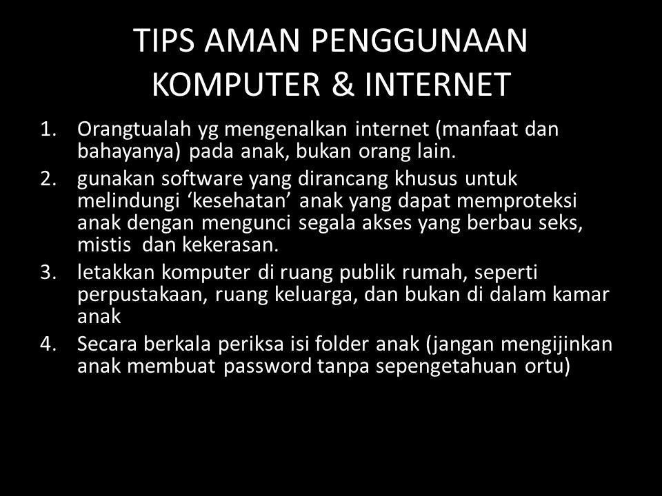 TIPS AMAN PENGGUNAAN KOMPUTER & INTERNET